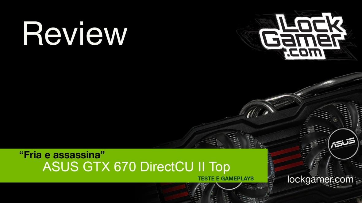 TELA review GTX 670 ASUS