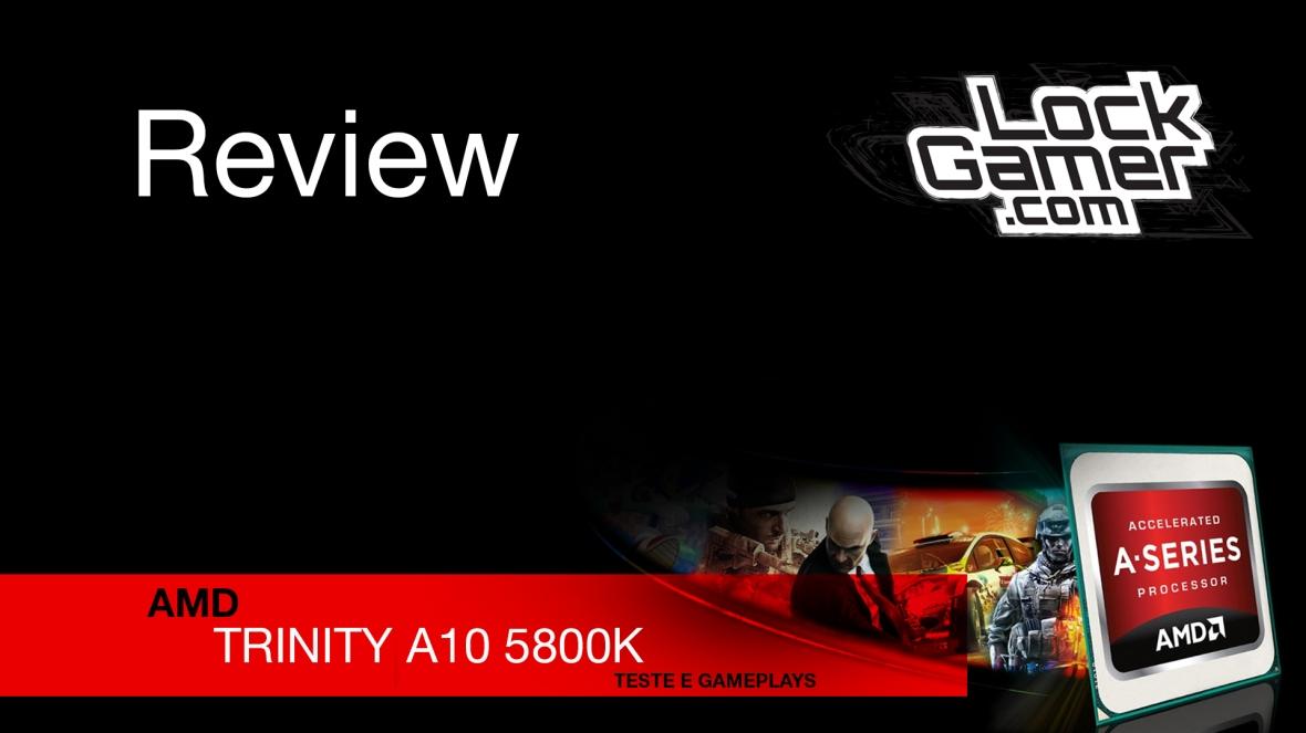 AMD Trinity A10 5800K - Review