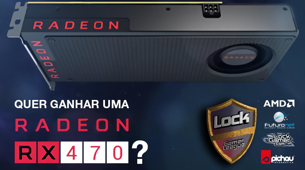 promocao-sorteio-rx-470-pt-br-brasil-lol-cs-amd-pichau-lockgamer-lock-gamer-league.jpg