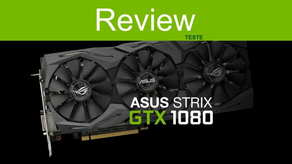 review-analise-gtx-1080-ASUS-strix-pt-br