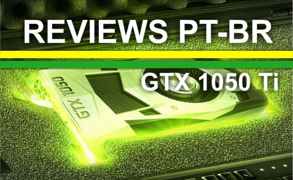review-pt-br-gtx-1050-ti_brasil-peperaio-adrenaline-pc-facts