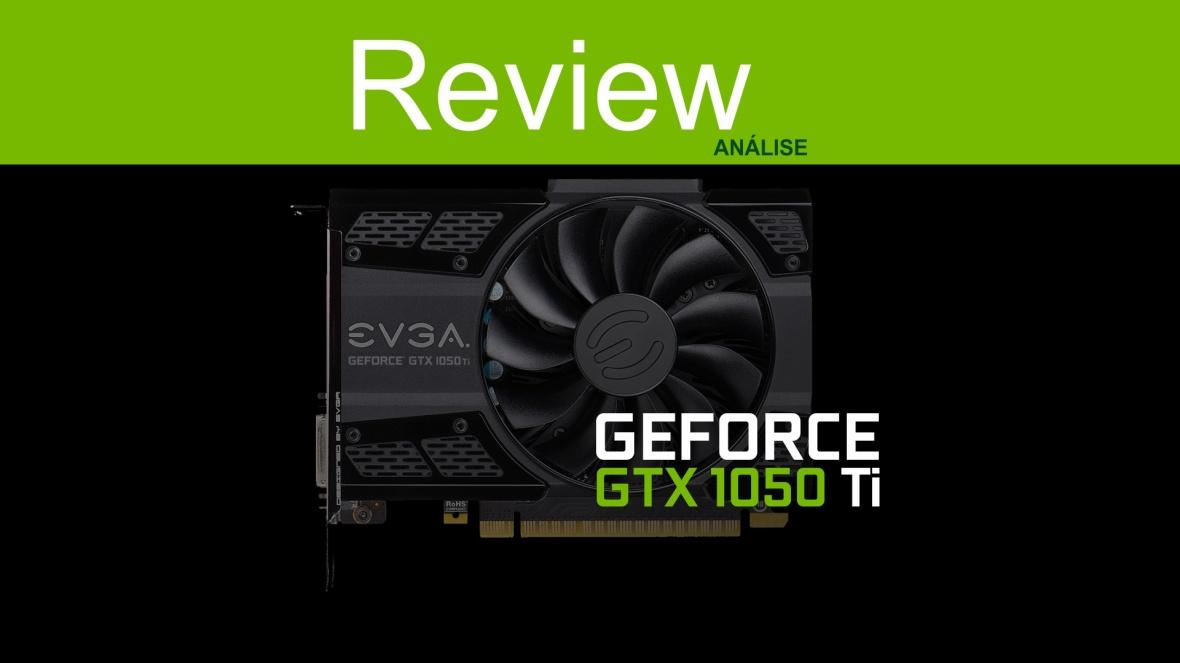 review-gtx-1050-ti-evga_review_teste_analise_compensa_preco_brasil_pt_br