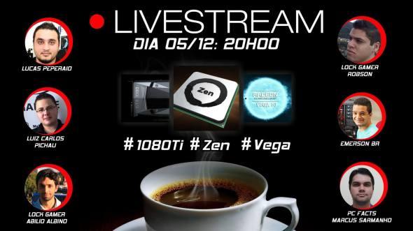 livestream_zen_gtx_1080_ti_vega_rx_490_peperaio_pc_facts_lock_gamer_emerson_br_pichau