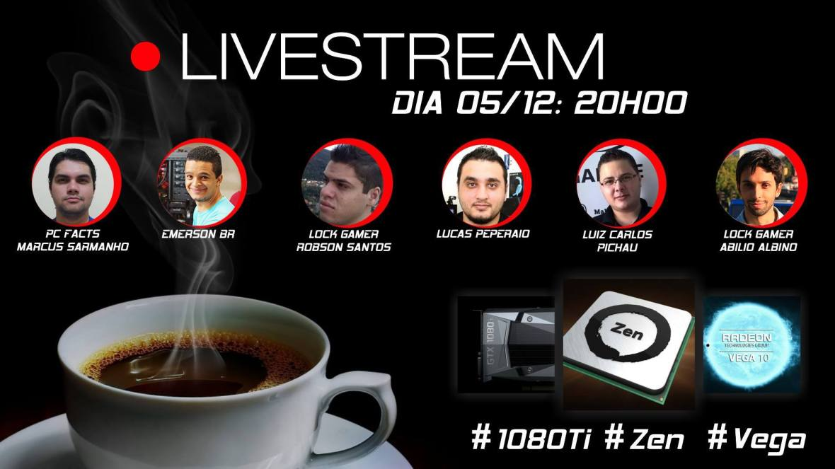 livestream_zen_gtx_1080_ti_vega_rx_490_peperaio_pc_facts_lock_gamer_emerson_br_pichau_cafe_com_hardware