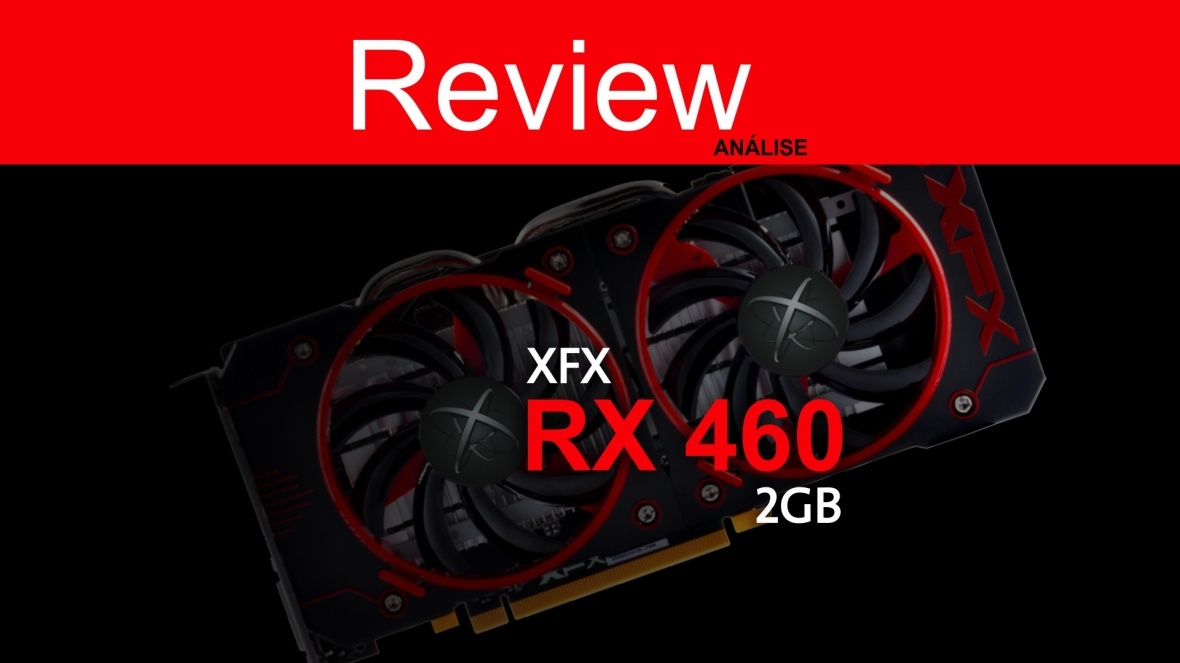 review-rx-460-xfx-2gb-comparativos-teste-gameplay-compensa