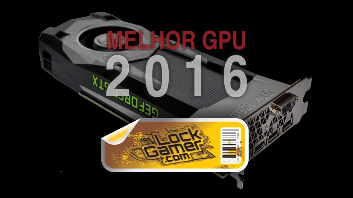 eleicao-melhor-placa-de-video-2016-gtx-1060.jpg